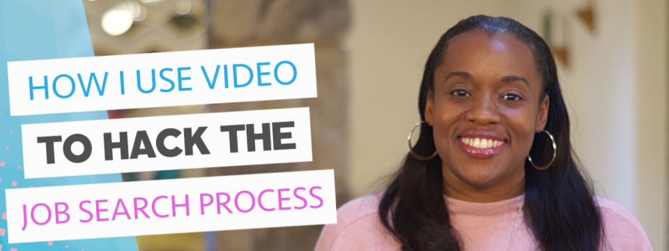 How I Use Video To Hack The Job Search Process