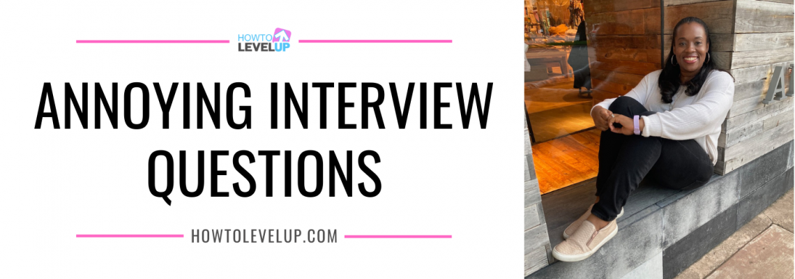 Annoying Interview Questions